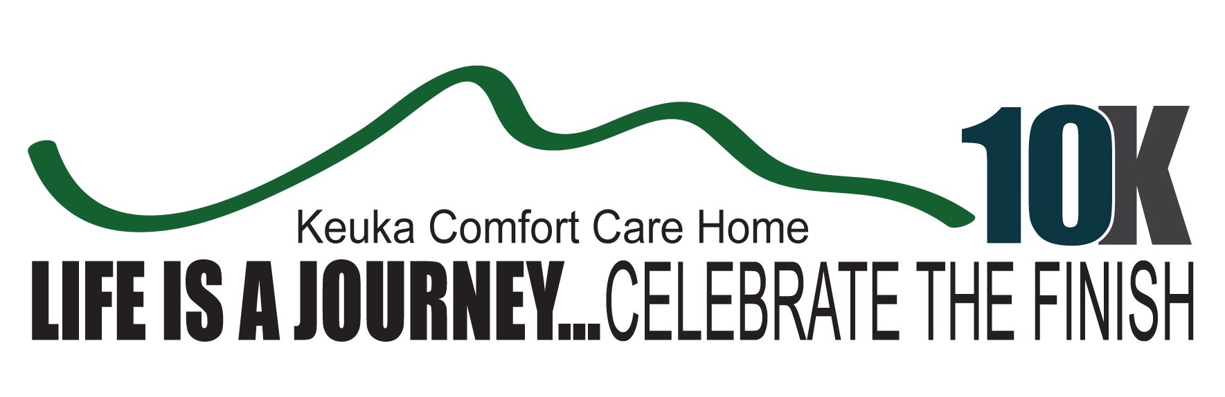 life is a journey celebrate the finish 10k keuka comfort care home